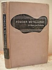 POWDER METALLURGY ITS PHYSICS AND PRODUCTION Schwarzkopf 1947 HC Sintered Metal