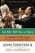 Let Me Tell You a Story: A Lifetime in the Game: By Feinstein, John, Auerbach...