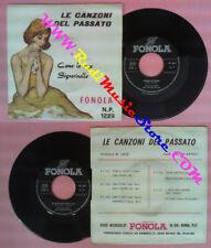 LP 45 7'' WALTER ARTIOLI Come le rose Signorinella FONOLA CASE' no cd mc dvd(QI2