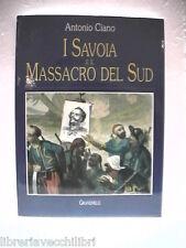 I SAVOIA E IL MASSACRO DEL SUD Antonio Ciano Bersaglieri Brigantaggio Briganti