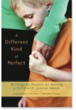 A Different Kind of Perfect: Writings by Parents on Raising a Child with Special