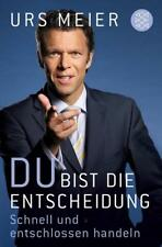Du bist die Entscheidung von Urs Meier (2010, Taschenbuch); UNGELESEN