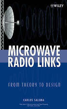 Microwave Radio Links: From Theory to Design by Salema, Carlos