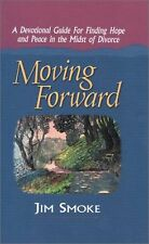 Moving Forward: A Devotional Guide for Finding Hope and Peace in the Midst of Di