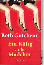 Beth Gutcheon ein Käfig voller Mädchen