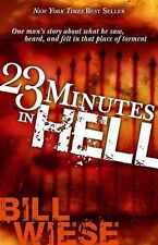 23 Minutes in Hell: One man's story of what he saw, heard, & felt(New Paperback)