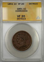 1851 Braided Hair Large Cent 1c Coin ANACS VF-20 Details Corroded (A)