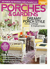 PORCHES & GARDENS, 2014  DREAMY PORCH STYLE ( CASUAL, COTTAGE & TROPICAL LOOKS