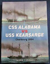 OSPREY DUEL: CSS Alabama Vs. USS Kearsarge: Cherbourg 1864 by Mark Lardas