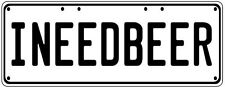 I NEED BEER Number Plate Fathers Day Gift Man Cave Pool Room  Licence Plate