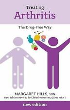 Treating Arthritis: The Drug Free Way, Margaret Hills, New Book