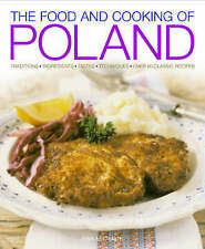 The Food and Cooking of Poland: Traditions, Ingredients, Tastes and...