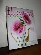 Flowers Chic and Cheap by Carlos Mota (PB,2010,1'st Edition)