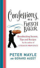 Confessions of a French Baker: Breadmaking Secrets, Tips and Recipes-ExLibrary