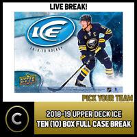 2018-19 UPPER DECK ICE 10 BOX (FULL CASE) BREAK #H293 - PICK YOUR TEAM
