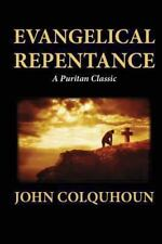 Evangelical Repentance by John Colquhoun (2012, Paperback)