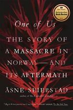 One of Us: The Story of a Massacre in Norway -- and Its Aftermath  A.  Seierstad
