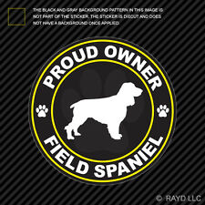 Proud Owner Field Spaniel Sticker Decal Self Adhesive Vinyl dog canine pet