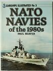 """""""NATO NAVIES OF THE 1980's"""". By Paul Beaver. Warships Illustrated No.3."""