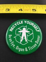 Vintage Recycle Yourself Organ Donor pin pinback button *QQ5