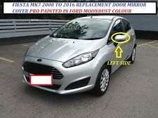 FORD FIESTA  08 to 16 WING MIRROR COVER / CAP LEFT SIDE PAINTED MOONDUST SILVER