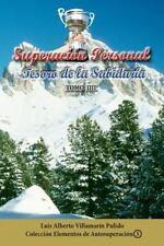 Elementos de Autosuperacion: Superacion Personal, III : Tesoro de la...