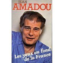 Les yeux au fond de la France.Jean AMADOU.France Loisirs CV24