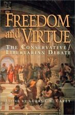 Freedom and Virtue: The Conservative/ Libertarian Debate by