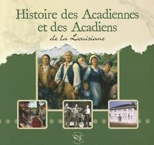 Histoire Des Acadiennes Et Acadiens de La Louisiane (Paperback or Softback)
