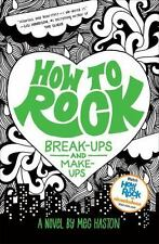 How to Rock: How to Rock Break-Ups and Make-Ups 2 by Meg Haston (2012, Hardcover