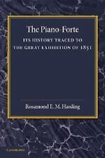 The Piano-Forte: Its History Traced to the Great Exhibition of 1851 (Paperback o