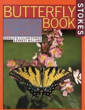 Stokes Butterfly Book : The Complete Guide to Butterfly Gardening, Identificatio