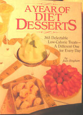 A Year of Diet Desserts by Joan Bingham (1987, Hardcover) 365 Low Calorie Treats