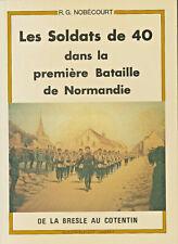 Deuxième guerre mondiale -Les Soldats de 40 ds la première bataille de Normandie