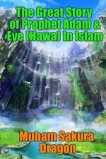 The Great Story of Prophet Adam and Eve (Hawa) in Islam by Muham Dragon...