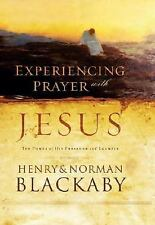 Experiencing Prayer with Jesus: The Power of His Presence and Example .. NEW