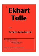 If Ekhart Tolle Knew the Whole Truth about Life (Paperback or Softback)