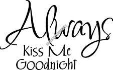 Always Kiss Me Goodnight Interior Home Vinyl Decal F005