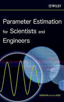 Parameter Estimation for Scientists and Engineers by Bos, Adriaan van den (Hardb