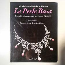 Le Perle Rosa. Gioielli esclusivi per un sogno d'amore. Antea, 1994. Copia num.