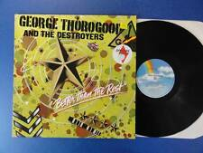 GEORGE THOROGOOD & DESTROYERS  BETTER THAN THE REST mca 79 Lp nr MINT