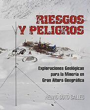 Riesgos Y Peligros : Exploraciones GeolóGicas para la MineríA en Gran Altura...
