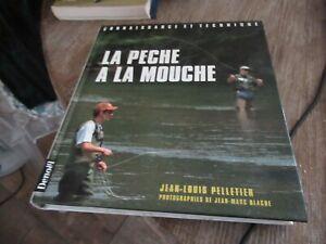 RARE + JL. PELLETIER LA PÊCHE A LA MOUCHE CONNAISSANCE ET TECHNIQUE 60€ ACH IMM