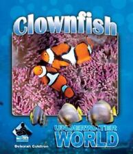 Clownfish [Underwater World] by Coldiron, Deborah , Library Binding