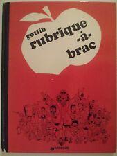 RUBRIQUE A BRAC  ** TOME 1 **  1980 DARGAUD GOTLIB