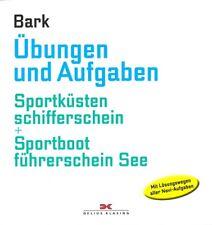 Bark: Übungen&Aufgaben Navigation Sportbootführerschein See+Küstenschifferschein