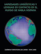 Variedades Linguisticas y Lenguas en Contacto en el Mundo de Habla Hispana by...
