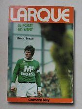 Livre Football ASSE Saint-Etienne . Larqué + 6 affiches