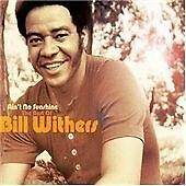 Bill Withers - Ain't No Sunshine (The Best of , 2008) Deluxe 2 CD Set.