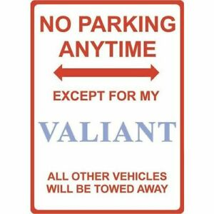"""Metal Sign - """"NO PARKING EXCEPT FOR MY VALIANT"""""""